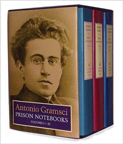 Prison Notebooks by Antonio Gramsci, trans. Joseph A. Buttigieg and Antonio Callari