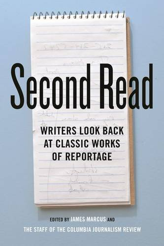 The best books on Ralph Waldo Emerson - Second Read: Writers Look Back at Classic Works of Reportage James Marcus (editor)