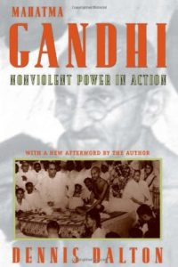 The best books on Gandhi - Mahatma Gandhi: Nonviolent Power in Action by Dennis Dalton