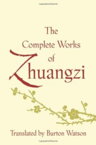 The best books on World Philosophy - Zhuangzi by Books by Zhuangzi (aka Chuang Tzu)