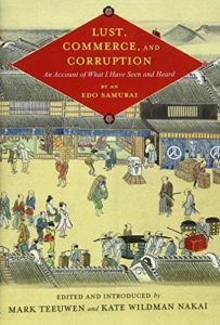 The best books on Samurai - Lust, Commerce, and Corruption: An Account of What I Have Seen and Heard, by an Edo Samurai Mark Teeuwen and Kate Wildman Nakai (eds)