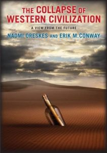 The best books on The Politics of Climate Change - The Collapse of Western Civilization: A View from the Future by Erik M. Conway & Naomi Oreskes