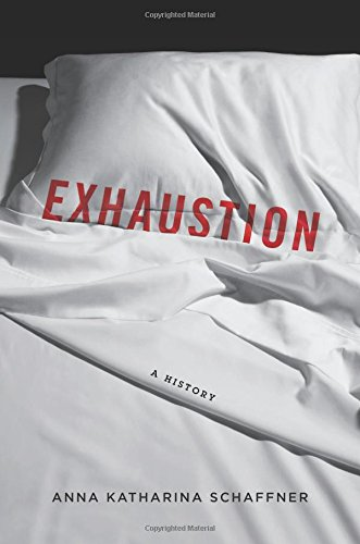 The best books on Burnout - Exhaustion: A History by Anna K Schaffner