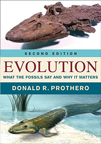 Evolution: What the fossils say and why it matters by Donald Prothero
