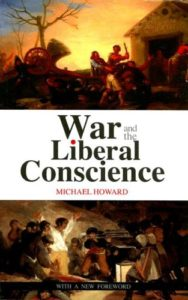 The best books on War - War and the Liberal Conscience by Michael Howard
