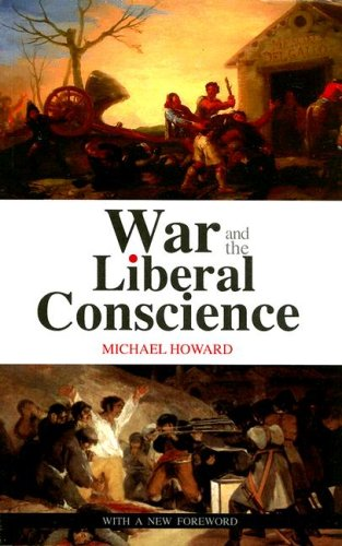 War and the Liberal Conscience by Michael Howard