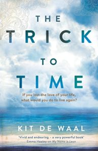 The best books on Death - The Trick to Time by Kit de Waal