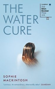 Editors' Picks: Highlights From a Year in Reading - The Water Cure by Sophie Mackintosh