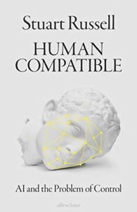 The Best Economics Books of 2019 - Human Compatible: Artificial Intelligence and the Problem of Control by Stuart Russell