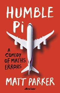 The Best Math Books of 2019 - Humble Pi: A Comedy of Maths Errors by Matt Parker