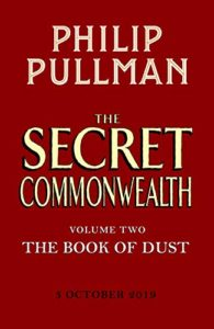 The Secret Commonwealth: The Book of Dust Volume 2 by Philip Pullman