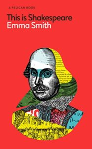 Shakespeare's Best Plays - This Is Shakespeare by Emma Smith