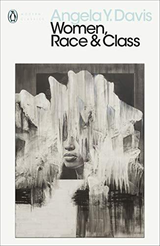 Women, Race & Class by Angela Davis