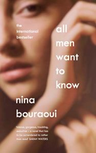 Editors' Picks: Notable Novels of Fall 2020 - All Men Want to Know by Nina Bouraoui