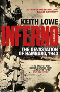 Books on the Aftermath of World War II - Inferno: The Devastation of Hamburg, 1943 by Keith Lowe