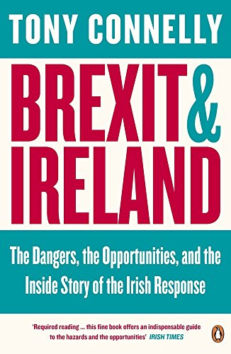 The best books on Brexit - Brexit and Ireland by Tony Connelly