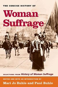 The best books on Women's Suffrage - The Concise History of Woman Suffrage by Mari Jo Buhle & Paul Buhle