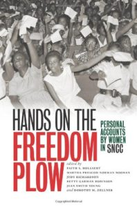 African American History Books - Hands on the Freedom of the Plow: Personal Accounts by Women in SNCC Faith S. Holsaert, Martha Prescod, and others (eds.)