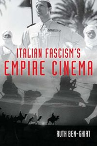 The best books on Fascism - Italian Fascism's Empire Cinema by Ruth Ben-Ghiat
