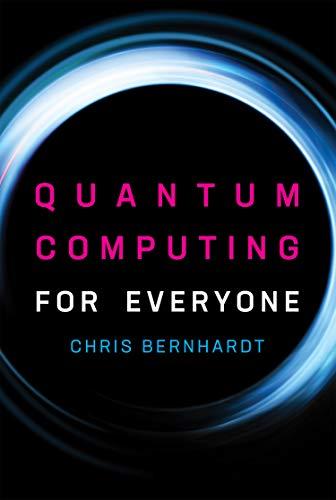 The Best Quantum Computing Books - Quantum Computing for Everyone by Chris Bernhardt