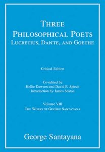 The Best Goethe Books - Three Philosophical Poets: Lucretius, Dante, and Goethe by George Santayana