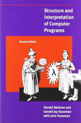 The best books on Computer Science for Data Scientists - Structure and Interpretation of Computer Programs by Gerald Jay Sussman, Harold Abelson & Julie Sussman