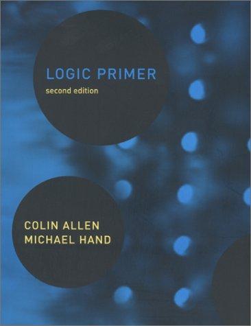 Logic Primer by Colin Allen & Michael Hand