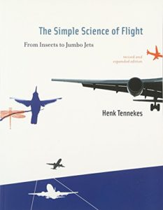 The best books on Engineering - The Simple Science of Flight: From Insects to Jumbo Jets by Henk Tennekes