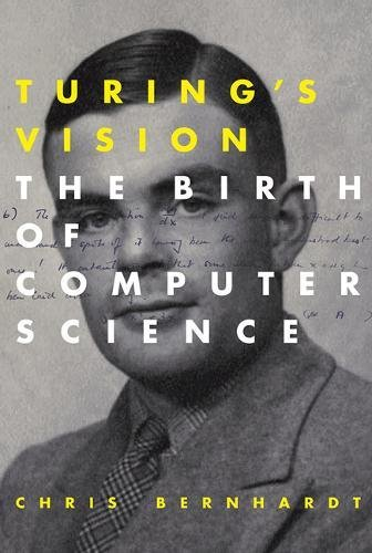 The Best Quantum Computing Books - Turing's Vision: The Birth of Computer Science by Chris Bernhardt