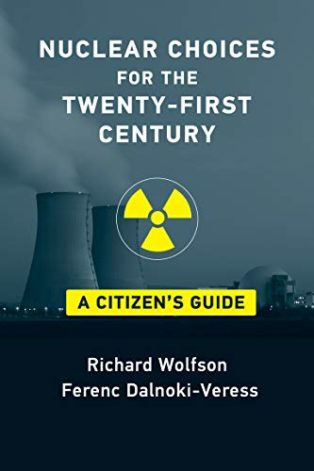 Nuclear Choices for the Twenty-First Century: A Citizen's Guide Richard Wolfson and Ferenc Dalnoki-Veress