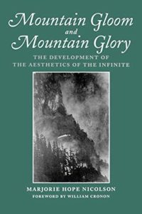The Best Books on the Philosophy of Travel - Mountain Gloom And Mountain Glory: The Development of the Aesthetics of the Infinite by Marjorie Hope Nicolson