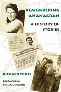 Remembering Ahanagran: Storytelling in a Family's Past by Richard White