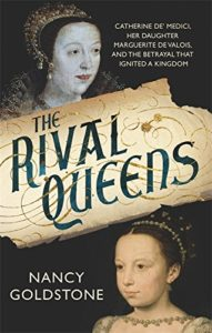 The best books on Strong Women in Bad Marriages - The Rival Queens by Nancy Goldstone