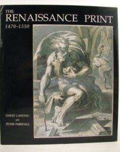 The best books on Northern Renaissance - The Renaissance Print, 1470-1550 by David Landau & Peter Parshall