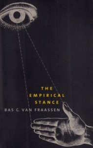 The best books on The History of Science and Religion - The Empirical Stance by Bas van Fraassen
