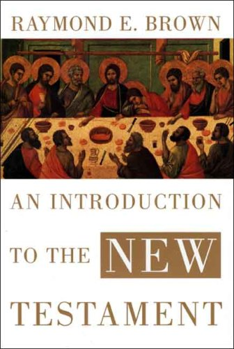An Introduction to the New Testament by Raymond E Brown