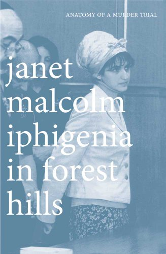 The best books on True Crime - Iphigenia in Forest Hills: Anatomy of a Murder Trial by Janet Malcolm