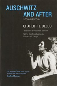 The best books on Auschwitz - Auschwitz and After by Charlotte Delbo