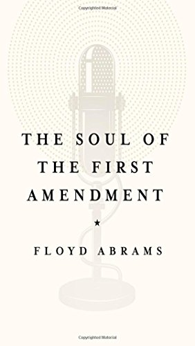 The Soul of the First Amendment by Floyd Abrams