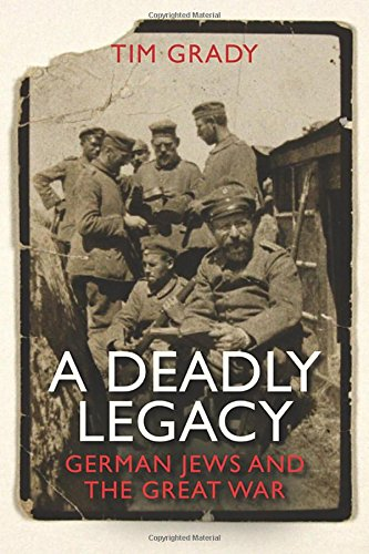 The Best History Books: the 2018 Wolfson Prize shortlist - A Deadly Legacy: German Jews and the Great War by Tim Grady