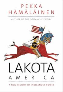 The best books on Global Cultural Understanding: the 2020 Nayef Al-Rodhan Prize - Lakota America: A New History of Indigenous Power by Pekka Hämäläinen