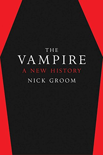 The best books on The Gothic - The Vampire: A New History by Nick Groom