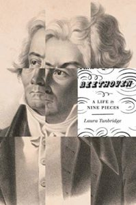 The Best History Books of 2020 - Beethoven: A Life in Nine Pieces by Laura Tunbridge