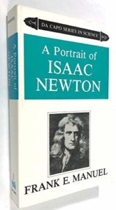 The best books on Isaac Newton - A Portrait of Isaac Newton by Frank E. Manuel
