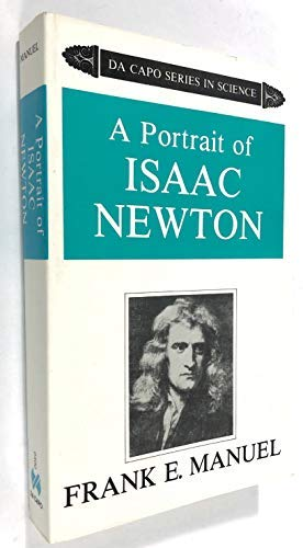 A Portrait of Isaac Newton by Frank E. Manuel