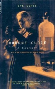 The best books on Scientists - Madame Curie: A Biography by Eve Curie