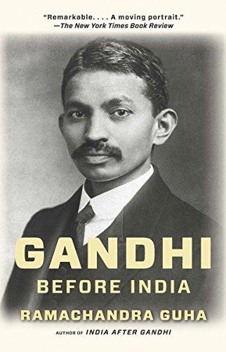 The best books on Gandhi - Gandhi Before India by Ramachandra Guha