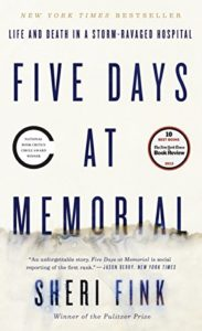 The best books on National Security - Five Days at Memorial: Life and Death in a Storm-Ravaged Hospital by Sheri Fink