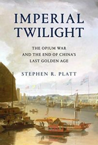 The Best Nonfiction Books of 2018 - Imperial Twilight: The Opium War and the End of China's Last Golden Age