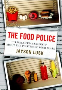 The best books on Food Psychology - The Food Police: A Well-Fed Manifesto About the Politics of Your Plate by Jayson Lusk